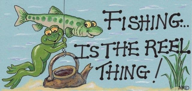 Fishing Is The Reel Thing  Sign