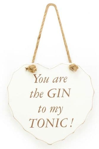 Gin To My Tonic Hanging Heart Sign