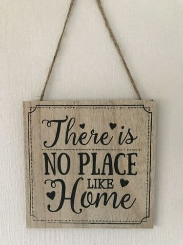 Wooden Homely Plaque - There is no place like home