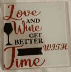 Glass coffee/tea coaster love & wine get better with time