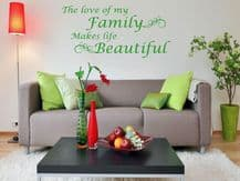 'The love of my family makes life Beautiful' Wall Art Quote, Sticker, Vinyl