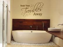 """Bathroom Wall Quote """"Soak Your Troubles Away"""" Wall Art Sticker, Decal, Transfer"""