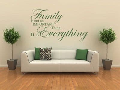 Family is everything  - Wall Art Quote, Wall Sticker,  Modern Vinyl Transfer