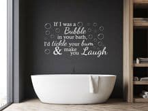 Funny Bathroom Wall Quote 'If I was a bubble...'Wall Decal, Art, Sticker, Vinyl
