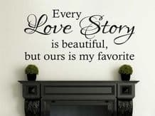 """Vinyl Wall Quote """"Every Love Story Is Beautiful..."""" Modern Wall Sticker"""