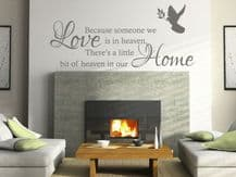 """Wall Art Quote """"Because Some One We Love..."""" , Decal, Modern Transfer, Sticker."""