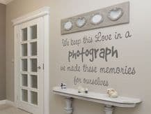We keep this love in a photograph, wall art sticker, quote, vinyl transfer.
