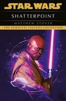 Star Wars: Shatterpoint - By Matthew Stover - The Essential Legends Collection