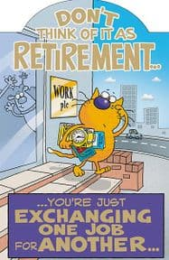 Don't Think Of It As Retirement Card