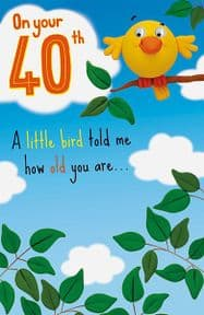 Age 40 A Little Bird Birthday Card