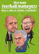 Humorous Football Managers Birthday Card