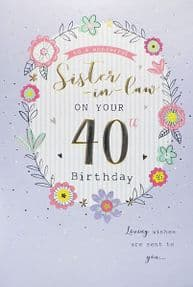 Sister in Law 40th Birthday Card