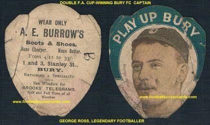 1890 s rookie legend George Ross BURY FC Burrows Boots card by Baines FA Cup wining captain twice