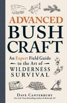 Advanced Bushcraft Book By Dave Canterbury