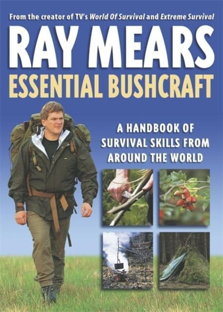 Essential Bushcraft Book By Ray Mears