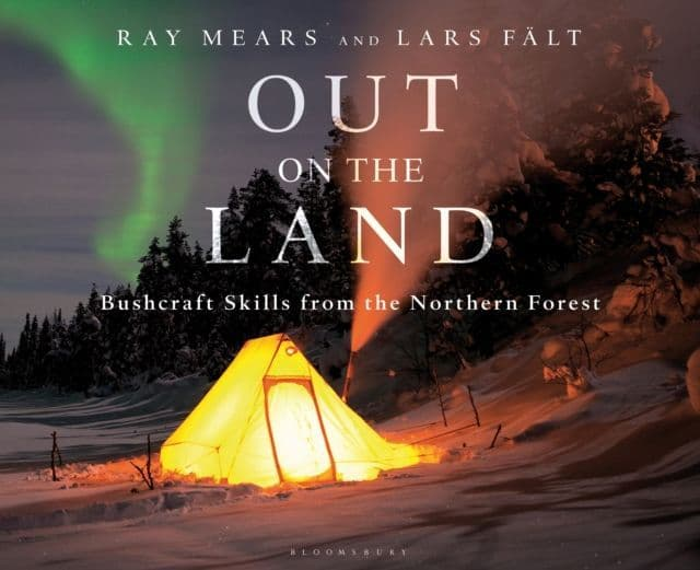 Out On The Land: Bushcraft Skills From The Northern Forest - Book