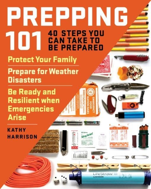 Prepping 101: 40 Steps You Can Take to be Prepared - Book
