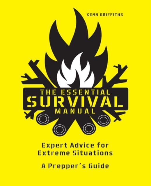 The Essential Survival Manual : Expert Advice for Extreme Situations - A Prepper's Guide