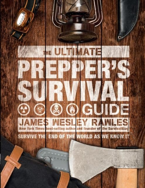The Ultimate Prepper's Survival Guide : Survive the End of the World as We Know It - Book